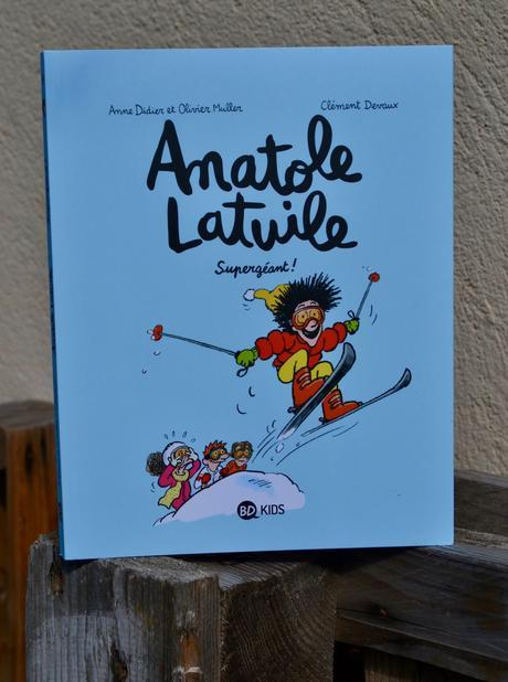 Anatole LATUILE tome 14 : Supergéant!   chez BD KIDS