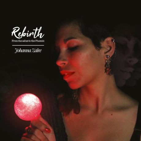 {Musique} Chronique #11 : Rebirth, Johanna Zaïre – @Bookscritics