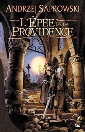 L'Épée de la Providence, de Andrzej Sapkowski