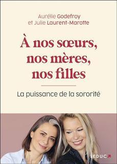 À nos sœurs, nos mères et nos filles d'Aurélie Godefroy et Julie Laurent Marotte