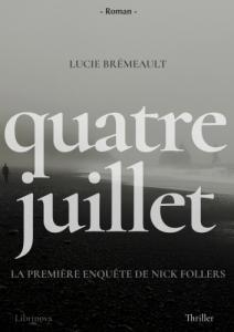 Quatre Juillet, tome 1 : La première enquête de Nick Follers de Lucie Brémeault