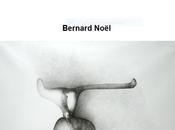 Galerie Alain Margaron temps regard grande disparition :Bernard Noel