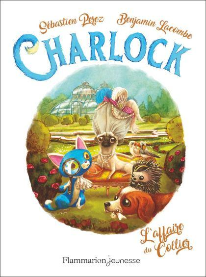 Charlock, tome 3 : L'affaire du collier de Benjamin Lacombe et Sébastien Perez