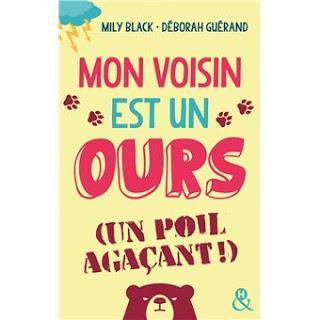Mon voisin est un ours (un poil agaçant) de Mily Black et Déborah Guérand