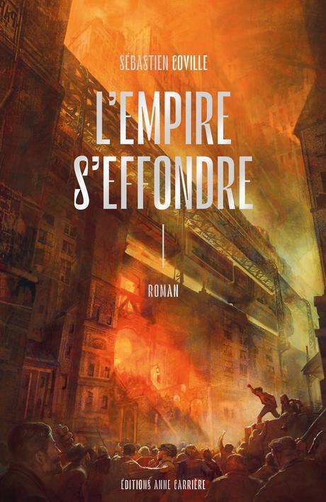 News : L'Empire s'effondre - Sébastien Coville (Anne Carrière)