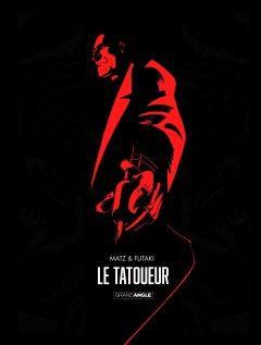 Le Tatoueur – Matz, Futaki - chronique BD