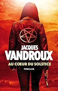 Au Coeur du Solstice eBook: Vandroux, Jacques: Amazon.fr