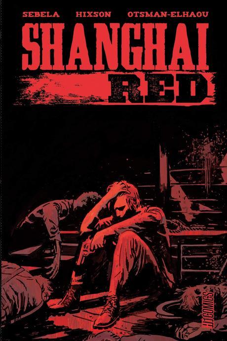 BD : Shanghai Red - Sebela & Hixson (HiComics)