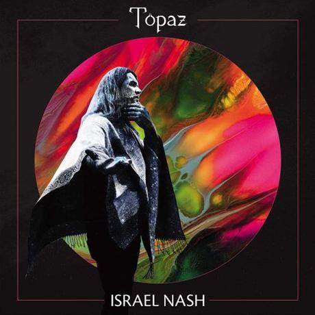 Album- Israel Nash – Topaz