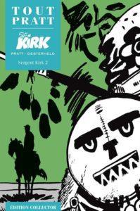 Sergent KIRK 2 (Oesterheld, Pratt) – Editions Altaya – 12,99€