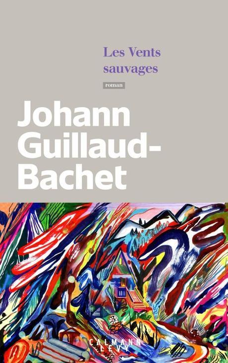 Les vents sauvages, de Johann Guillaud-Bachet