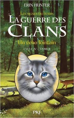 La guerre des clans, cycle 4, tome 2 : Un écho lointain - Erin Hunter