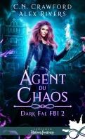 Agent du chaos (Dark Fae FBI #2) de Crawford & Alex Rivers