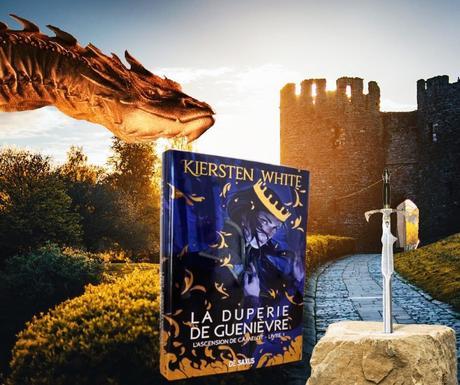 L'Ascension de Camelot, Tome 1 : La Duperie de Guenièvre – Kiersten White