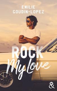 Rock my love d'Emilie Goudin-Lopez