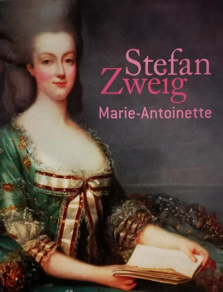 Marie-Antoinette de Stefan Zweig