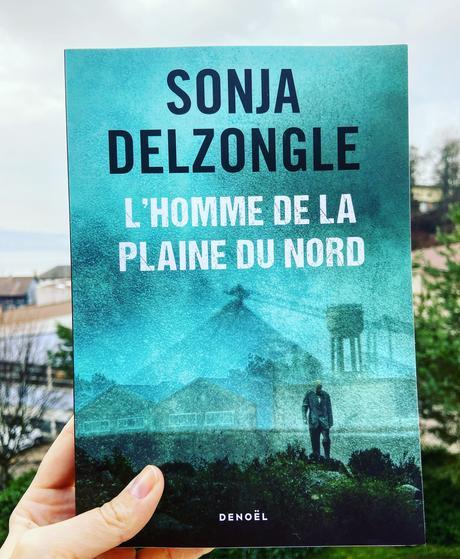 J'ai lu: L'homme de la plaine du Nord de Sonja Delzongle