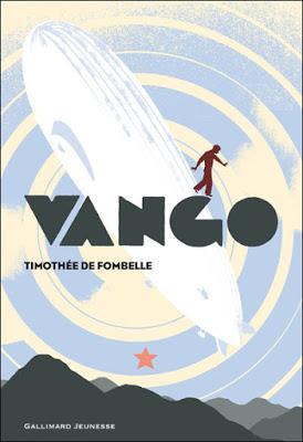 Vango, tome 1 : Entre ciel et terre - Timothée de Fombelle