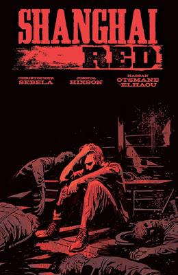 SHANGAI RED : VENGEANCE RADICALE ET HALETANTE CHEZ HI COMICS