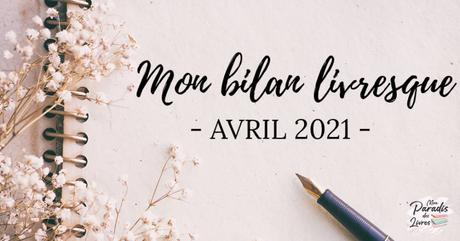 Mon Bilan Livresque pour Avril 2021