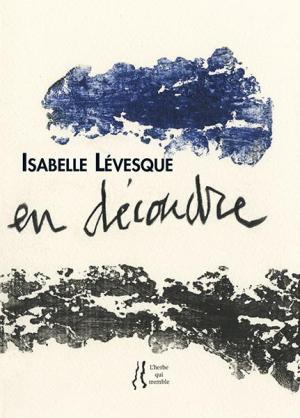 Isabelle Lévesque    [Les feuilles envolées du peuplier]