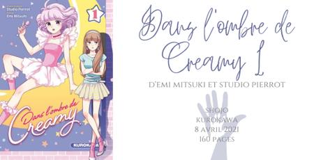 Dans l'ombre de Creamy #1 • Emi Mitsuki et Studio Pierrot