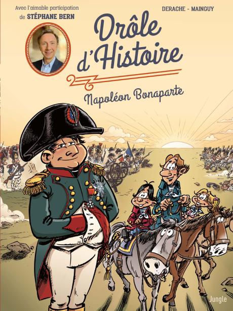Drôle D'Histoire - Napoléon Bonaparte. Stéphane BERN, DERACHE et MAINGUY – 2019 (BD)