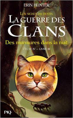 La guerre des clans, cycle 4, tome 3 : Des murmures dans la nuit - Erin Hunter