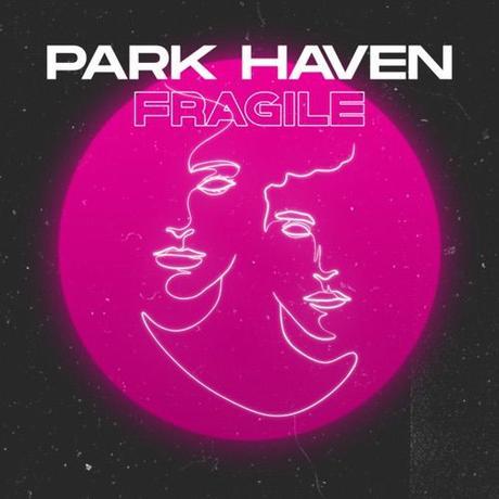 """Park Haven - """"Fragile"""" (EP)"""