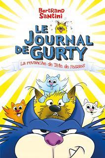 Le Journal de Gurty, tome 9 : La revanche de Tête de Fesses de Bertrand Santini