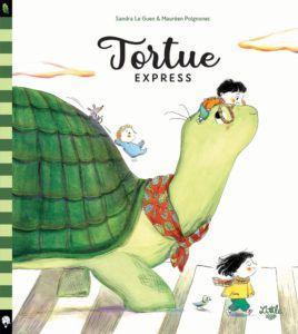 Tortue Express. Sandra LE GUEN et Maurèen POIGNONEC – 2021 (Dès 3 ans)