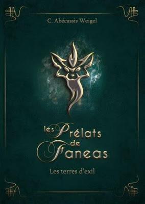 Les Prélats de Faneas, tome 1 : Les terres d'exil - Charlotte Abécassis Weigel