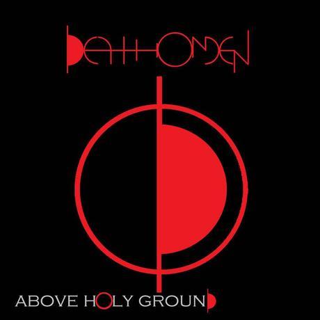 Album - Above Holy Ground by DeathOmen