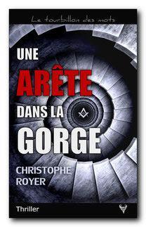 Une Arête dans la gorge - Christophe Royer