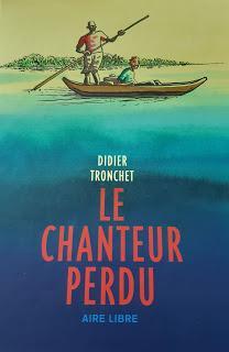 BD :  Le chanteur perdu -  Didier Tronchet *****