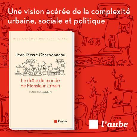 LIVRE : «Le drôle de monde de Monsieur Urbain» de Jean-Pierre Charbonneau
