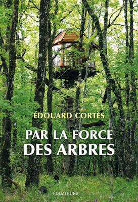 Par la force des arbres - Edouard Cortès (mini-chronique)