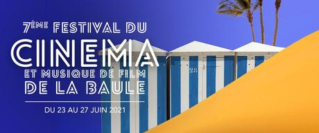 7ème Festival du Cinéma et Musique de Film de La Baule du 23 au 27 juin 2021