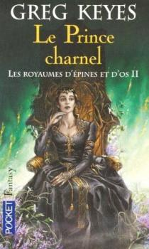 Les Royaumes d'épines et d'os, tome 2 - Le Prince charnel