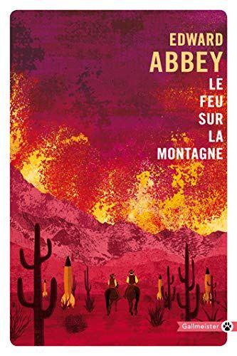 Edward Abbey – Le Feu sur la montagne ****