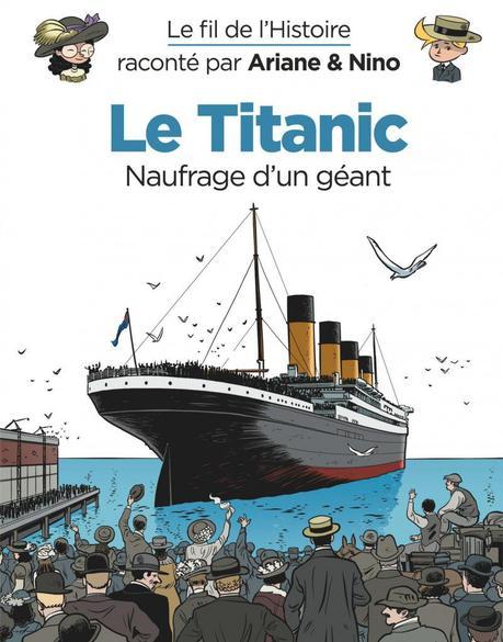 Le fil de l'Histoire – Titanic. Fabrice ERRE et Sylvain SAVOIA – 2020 (BD) (Dès 6 ans)