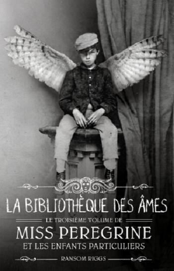 Miss Pérégrine et les enfants particuliers, tome 3 - La Bibliothèque des âmes