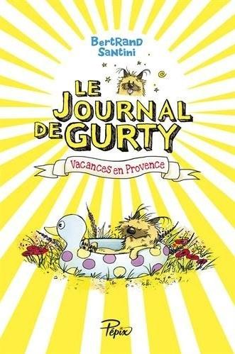 Le journal de Gurty, tome 1 à tome 9 • Bertrand Santini