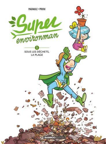 Super environman, tome 1 et 2 • Bruno Madaule et Thomas Priou