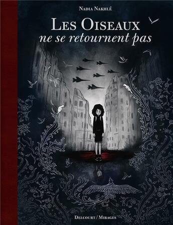 Couverture du livre « Les oiseaux ne se retournent pas » de Nadia Nakhle aux éditions Delcourt