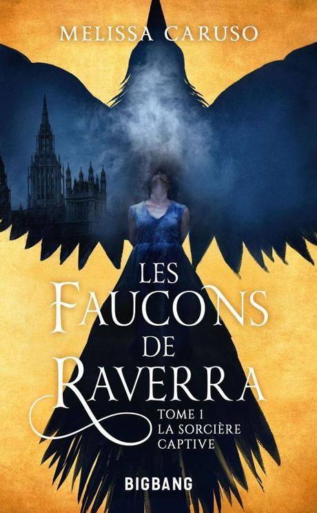 Les Faucons de Raverra T1 : La Sorcière Captive de Melissa Caruso