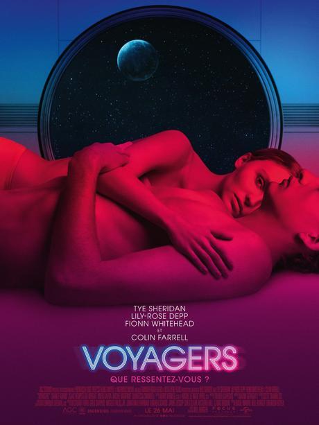 VOYAGERS avec Tye Sheridan, Lily-Rose Depp, Colin Farrell dans l'espace et au Cinéma le 26 Mai 2021