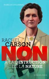 Rachel Carson : non à la destruction de la nature d'Isabelle Collombat / Nadia Murad : non à l'esclavage sexuel de Maria Poblete