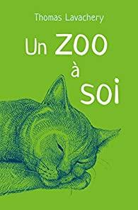 Un zoo à soi de Thomas Lavachery
