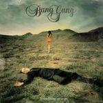 know, nouveau single Bang Gang